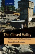 Cover for <i>The Closed Valley: With Fierce Friends in the Pakistani Himalayas</i>