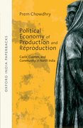 Cover for Political Economy of Production and Reproduction : Caste, Custom, and Community in North India  OIP