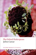 Cover for Julius Caesar: The Oxford Shakespeare