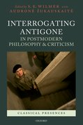 Cover for Interrogating Antigone in Postmodern Philosophy and Criticism