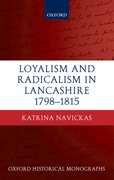 Cover for Loyalism and Radicalism in Lancashire, 1798-1815