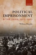 Cover for Political Imprisonment and the Irish, 1912-1921