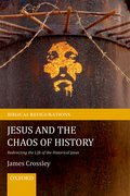 Cover for Jesus and the Chaos of History