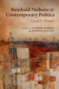 Cover for Reinhold Niebuhr and Contemporary Politics