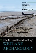Cover for The Oxford Handbook of Wetland Archaeology