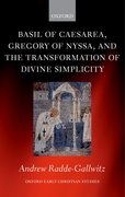 Cover for Basil of Caesarea, Gregory of Nyssa, and the Transformation of Divine Simplicity