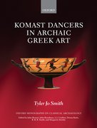 Cover for Komast Dancers in Archaic Greek Art