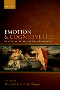 Cover for Emotion and Cognitive Life in Medieval and Early Modern Philosophy
