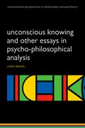 Cover for Unconscious Knowing and Other Essays in Psycho-Philosophical Analysis
