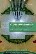 Cover for A Zeptospace Odyssey: A Journey into the Physics of the LHC