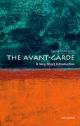 Cover for The Avant Garde: A Very Short Introduction