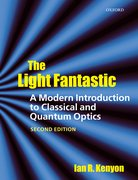 Cover for The Light Fantastic: A Modern Introduction to Classical and Quantum Optics