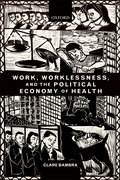 Cover for Work, Worklessness, and the Political Economy of Health