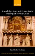Cover for Knowledge, Love, and Ecstasy in the Theology of Thomas Gallus