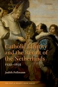 Cover for Catholic Identity and the Revolt of the Netherlands, 1520-1635