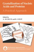 Cover for Crystallization of Nucleic Acids and Proteins: A Practical Approach