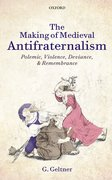 Cover for The Making of Medieval Antifraternalism