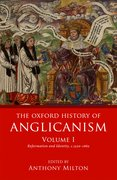 Cover for The Oxford History of Anglicanism, Volume I