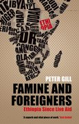 Cover for Famine and Foreigners: Ethiopia Since Live Aid
