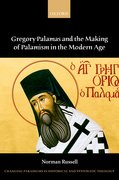 Cover for Gregory Palamas and the Making of Palamism in the Modern Age