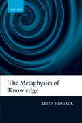 Cover for The Metaphysics of Knowledge
