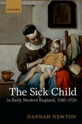 Cover for The Sick Child in Early Modern England, 1580-1720