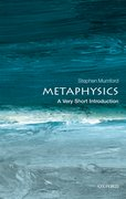 Cover for Metaphysics: A Very Short Introduction