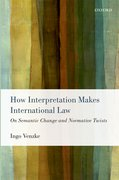 Cover for How Interpretation Makes International Law
