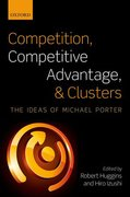Cover for Competition, Competitive Advantage, and Clusters