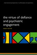Cover for The Virtue of Defiance and Psychiatric Engagement - 9780199663866