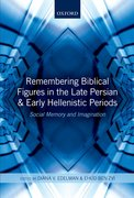 Cover for Remembering Biblical Figures in the Late Persian and Early Hellenistic Periods