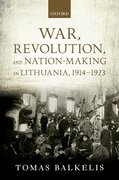 Cover for War, Revolution, and Nation-Making in Lithuania, 1914-1923