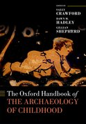 Cover for The Oxford Handbook of the Archaeology of Childhood