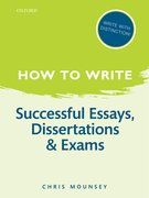 Cover for How to Write: Successful Essays, Dissertations, and Exams