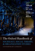 Cover for Oxford Handbook of Sociology, Social Theory and Organization Studies