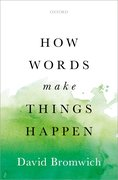Cover for How Words Make Things Happen - 9780199672790