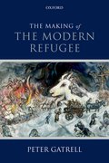 Cover for The Making of the Modern Refugee