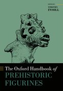 Cover for The Oxford Handbook of Prehistoric Figurines - 9780199675616