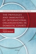 Cover for The Privileges and Immunities of International Organizations in Domestic Courts
