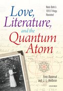 Cover for Love, Literature and the Quantum Atom