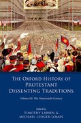 Cover for The Oxford History of Protestant Dissenting Traditions, Volume III