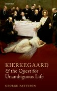 Cover for Kierkegaard and the Quest for Unambiguous Life