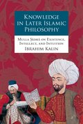 Cover for Knowledge in Later Islamic Philosophy - 9780199735242