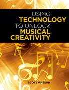 Cover for Using Technology to Unlock Musical Creativity