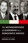 Cover for The Metamorphosis of Leadership in a Democratic Mexico