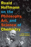 Cover for Roald Hoffmann on the Philosophy, Art, and Science of Chemistry
