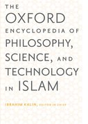 Cover for The Oxford Encyclopedia of Philosophy, Science, and Technology in Islam