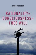 Cover for Rationality + Consciousness = Free Will