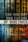 Cover for The History and Future of Bioethics