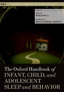 Cover for The Oxford Handbook of Infant, Child, and Adolescent Sleep and Behavior